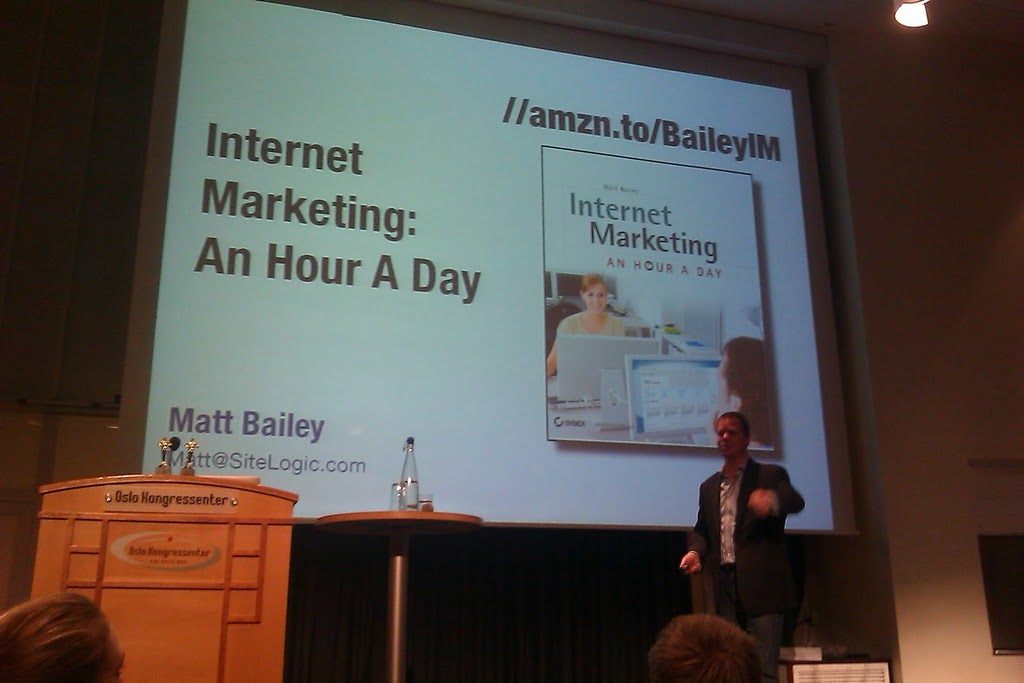 Matt Bailey, Oslo Sem-konferansen 2011 - forfatter av boka: Internet marketing - An hour a day.